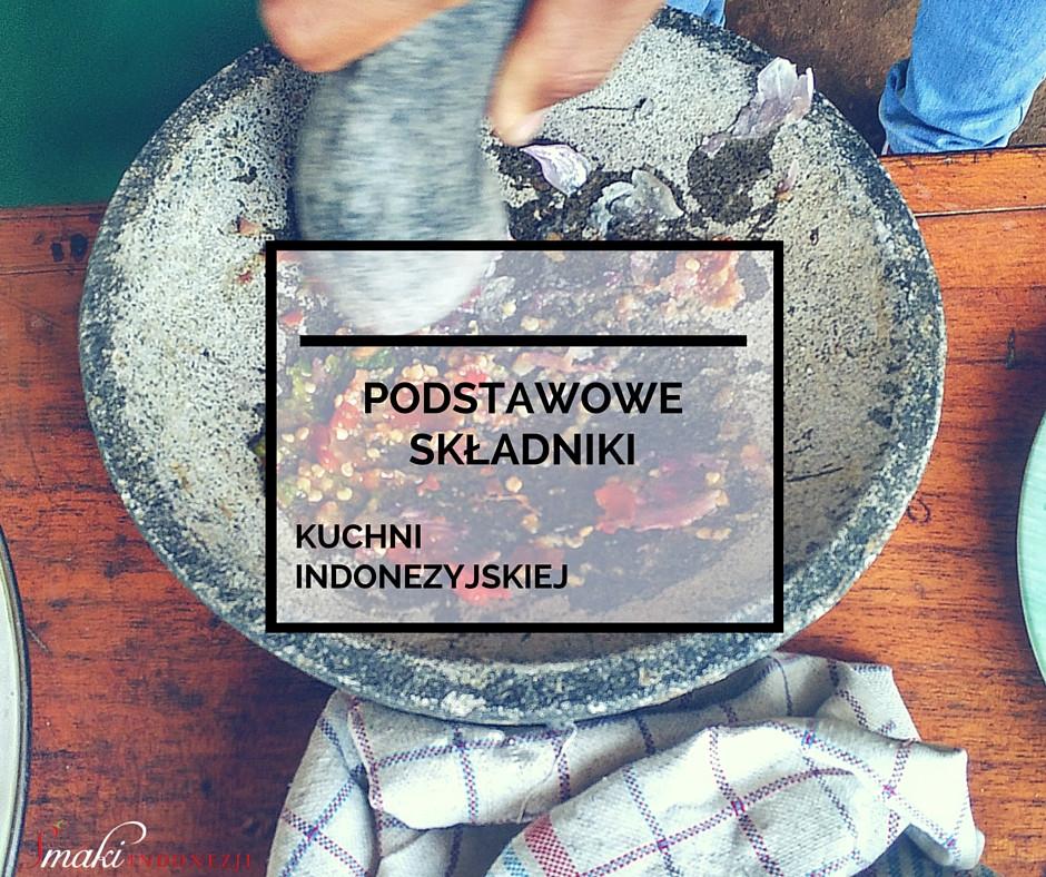 Smaki-Indonezji-Kuchnia-Indonezyjska-Podstawowe-Składniki-Kuchni-Indonezyjskiej