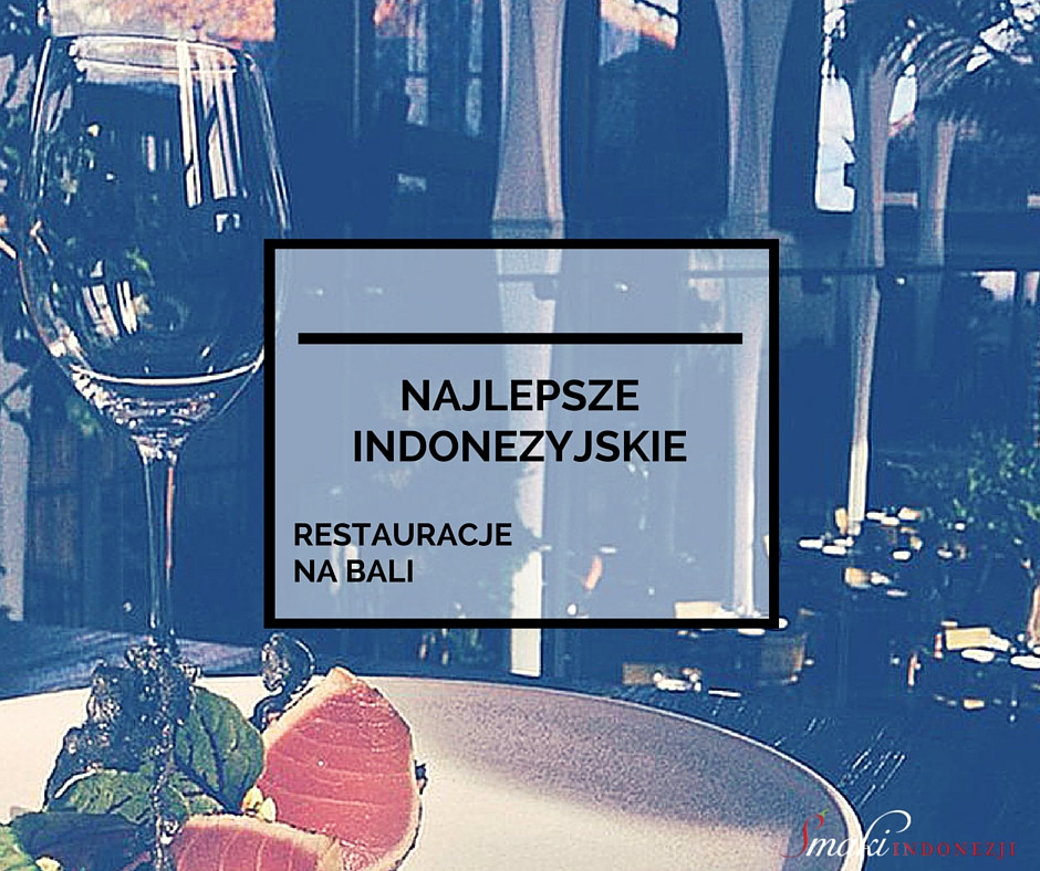 Najlepsze-Indonezjskie-Restauracje-Na-Bali-Smaki-Indonezji