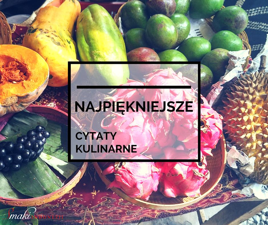 Najpię™kniejsze-cytaty-kulinarne-cytaty-jedzenie-Smaki-Indonezji