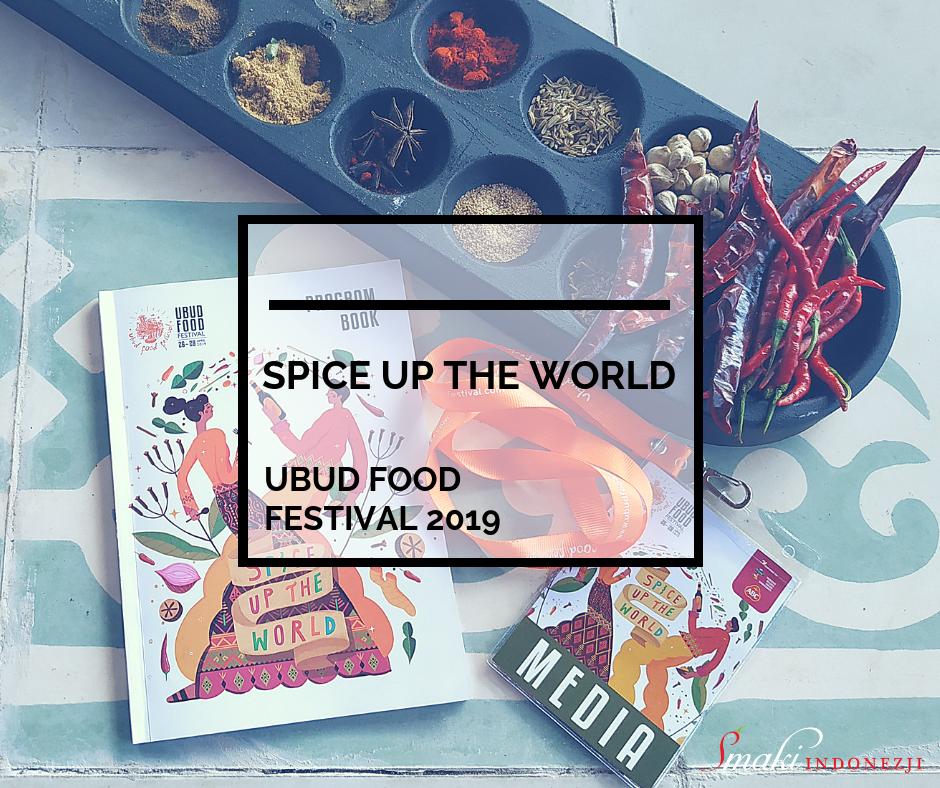 Ubud-Food-Festival-2019-Spice-Up-The-World-Smaki-Indonezji-Kuchnia-Indonezyjska
