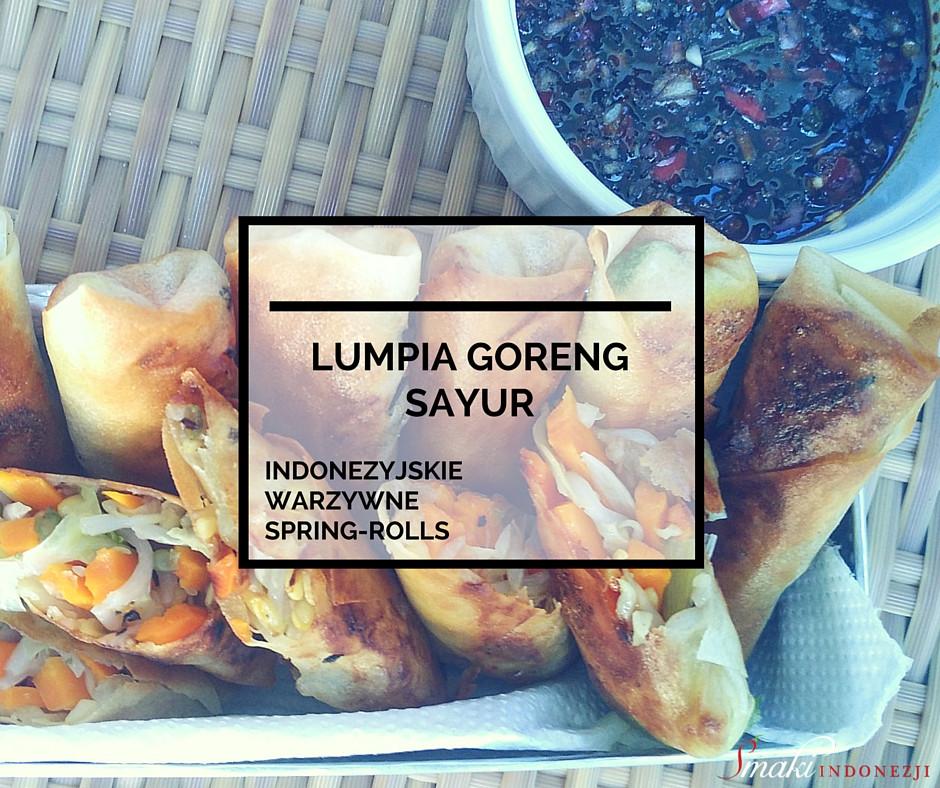 Lumpia Goreng Sayur - Indonezyjskie Warzywne Spring-Rolls - Smaki Indonezji - Przepis