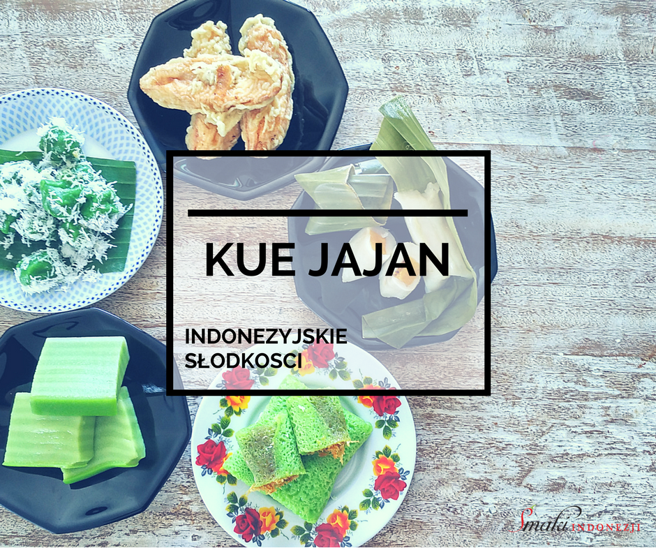 Kue-Jajan-Indonezyjskie-Słodkości-Smaki-Indonezji-Kuchnia-Indonezyjska