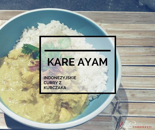 Kare Ayam - Indonezyjskie Curry z Kurcza
