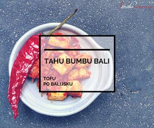 Smaki-Indonezji-Kuchnia-Indonezyjska-Podróże-Kulinarne-Tahu-Bumbu-Bali
