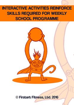 INTERACTIVE ACTIVITIES REINFORCE SKILLS REQUIRED FOR WEEKLY SCHOOL PROGRAMME