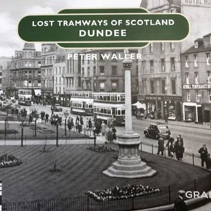Lost Tramways of Scotland Dundee