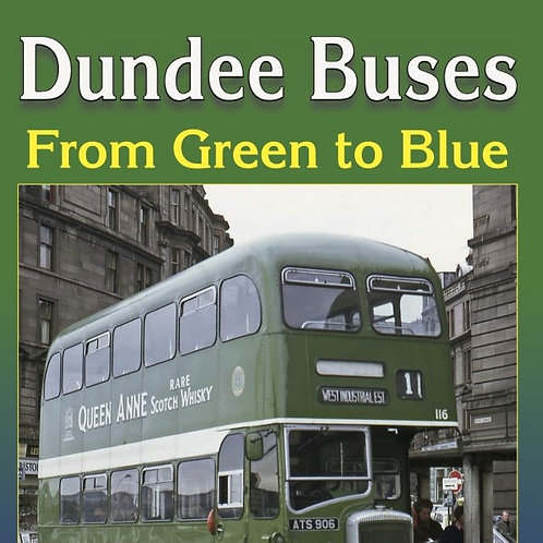 Dundee Buses – from Green to Blue by Derek Simpson