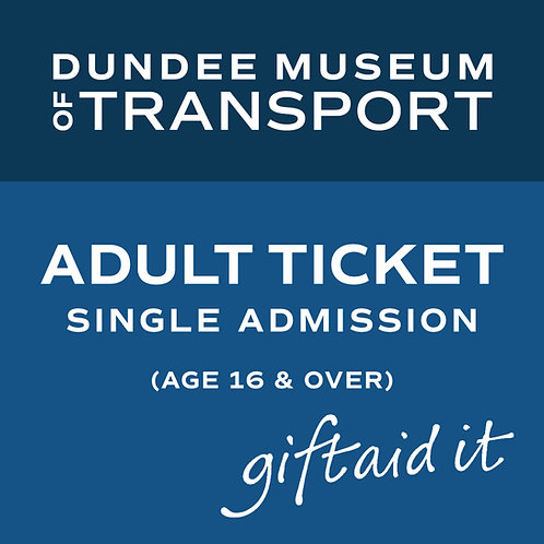 Adult Single Admission Ticket with Gift Aid donation (age 16 over)