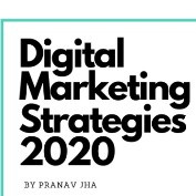 Most Effective Digital Marketing Strategies That Can Grow Your Business in 2020