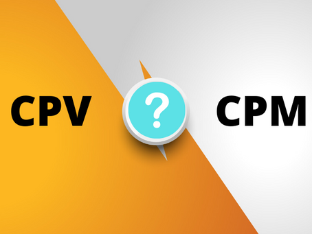 Most People Often Get Confused with The Terms CPV & CPM