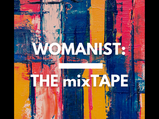 WOMANIST: The Mixtape