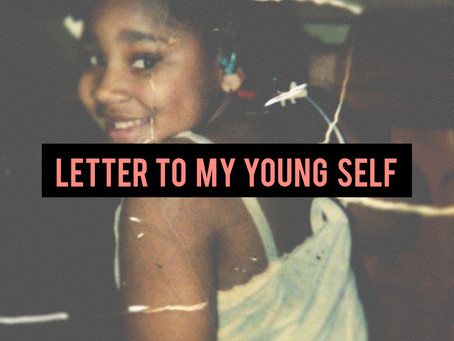 Letter to My Younger Self.