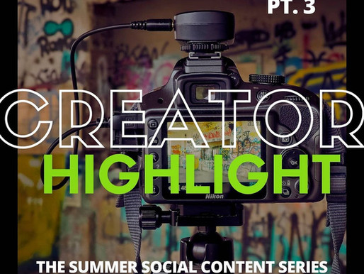 Creator Highlight. The Summer Social Content Series, pt. 3.