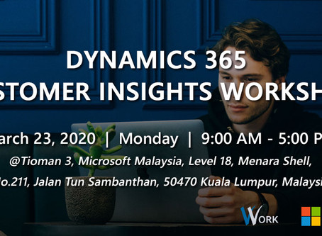 Dynamics 365 Customer Insights Full Day Workshop @ Kuala Lumpur (Cancelled)