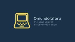 Omundolafora Inclusão digital e sustentabilidade