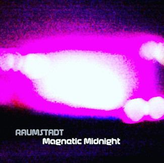 RAUMSTADT - Magnetic Midnight