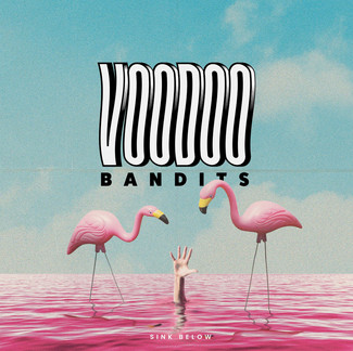 Voodoo Bandits - Sink Below