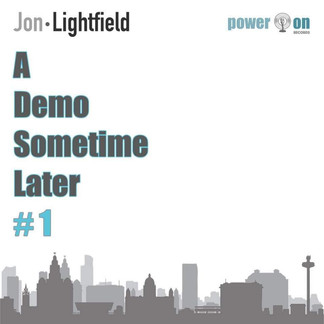Jon Lightfield - A Demo Sometime Later #1