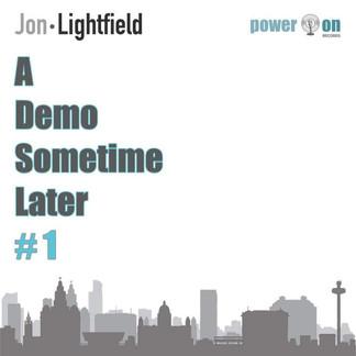 Jon Lightfield - A Demo Sometime Later #1