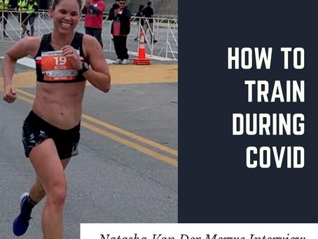 Earn That Body Ep 181.5 - How To Train During Covid with Natasha Van Der Merwe