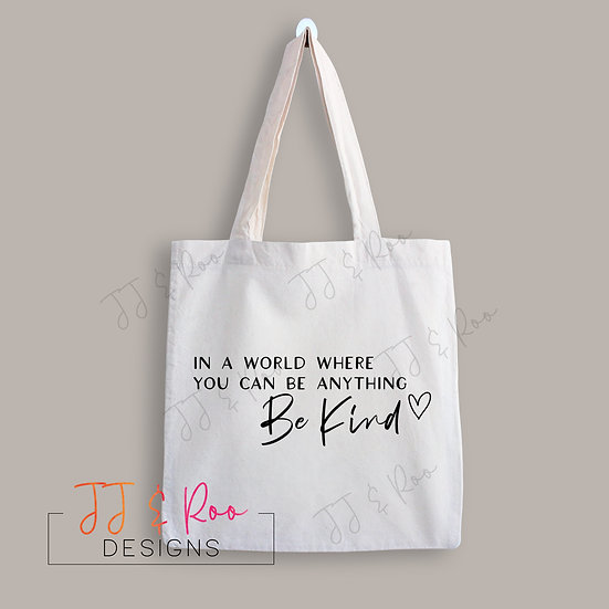 Reusable Cotton Tote Bag: In A World Where You Can Be Anything Be Kind