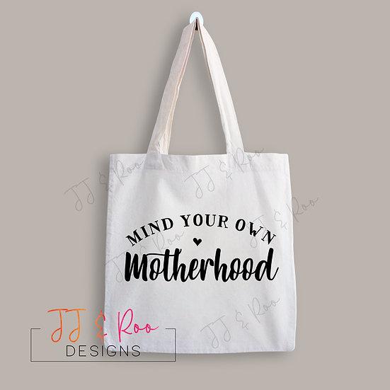 Reusable Cotton Tote Bag: Mind Your Own Motherhood