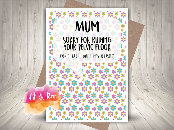 Funny Rude Mum Card: Sorry For Ruining Your Pelvic Floor
