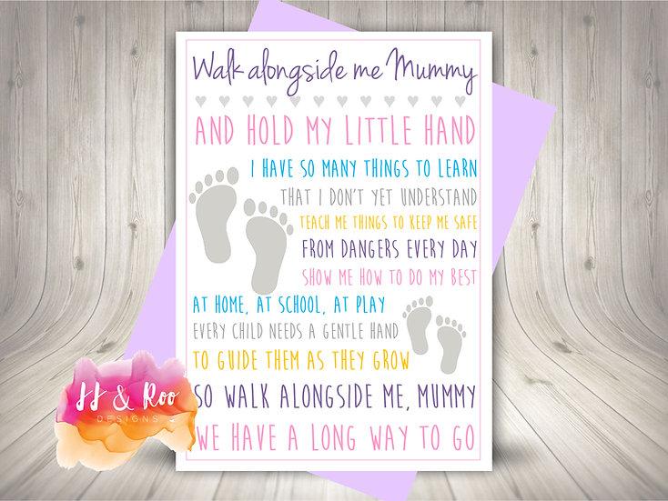 Walk Alongside Me Mummy Poem Card from Child/Baby