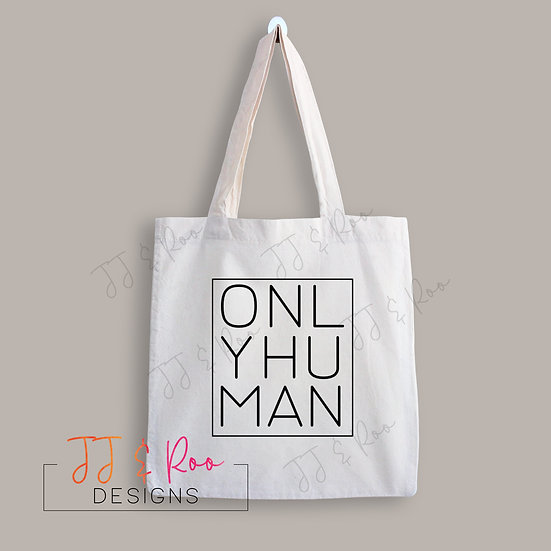 Reusable Cotton Tote Bag: Only Human