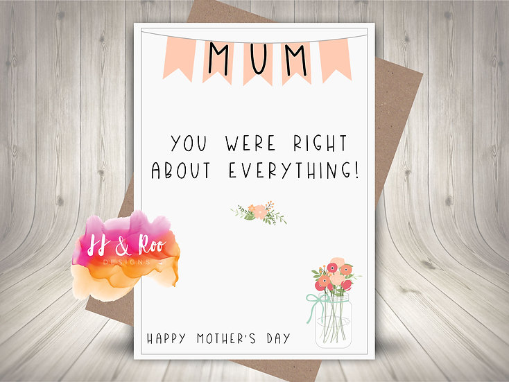 Funny Mother's Day Card: Mum You Were Right About Everything!