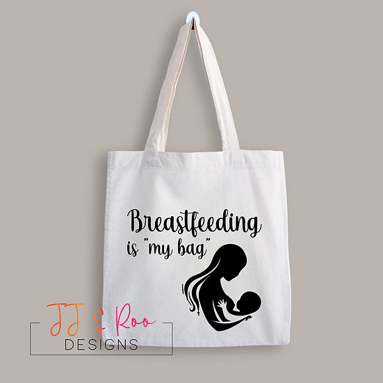 "Breastfeeding is ""My Bag"" Reusable Cotton Slogan Tote Bag"