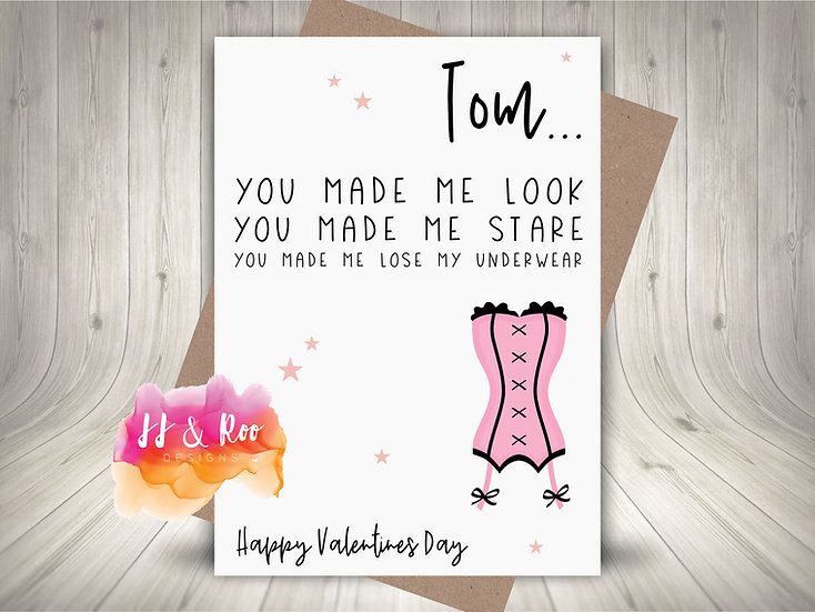 Personalised Funny Valentines Card: Made Me Lose My Underwear