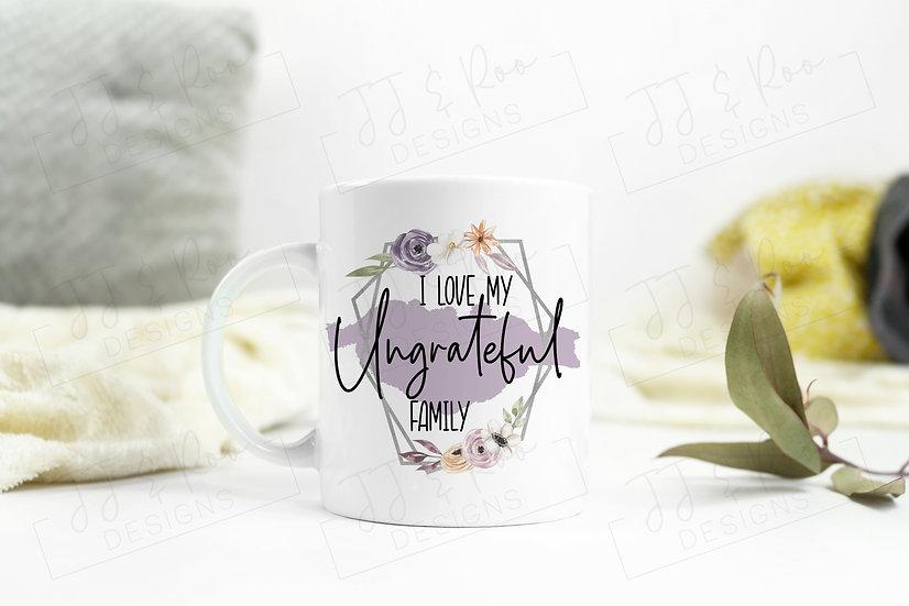 Funny Coffee Mug: I Love My Ungrateful Family/Children/Cats