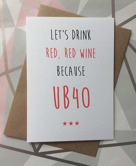 Funny 40th Birthday Card: UB40 Red Red Wine