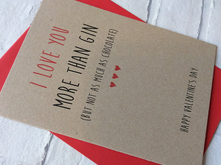 Funny Valentines Day Card: Love You More Than Gin