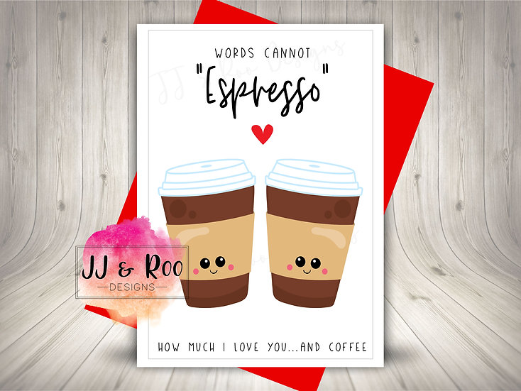 Cute Coffee Lovers Valentines Day Card: Words Cannot Espresso