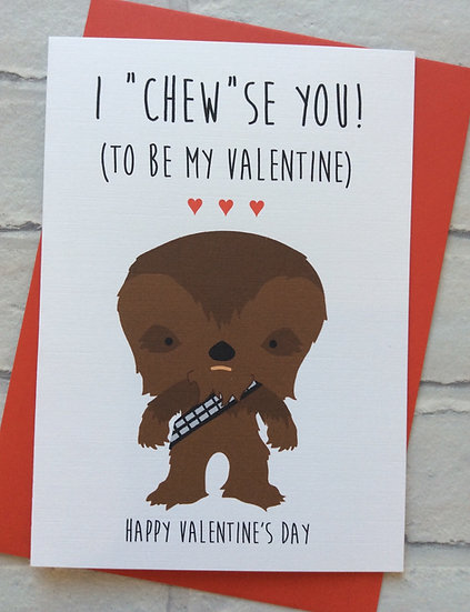 Cute Star Wars Inspired Funny Pun Valentines Card: Chewbacca