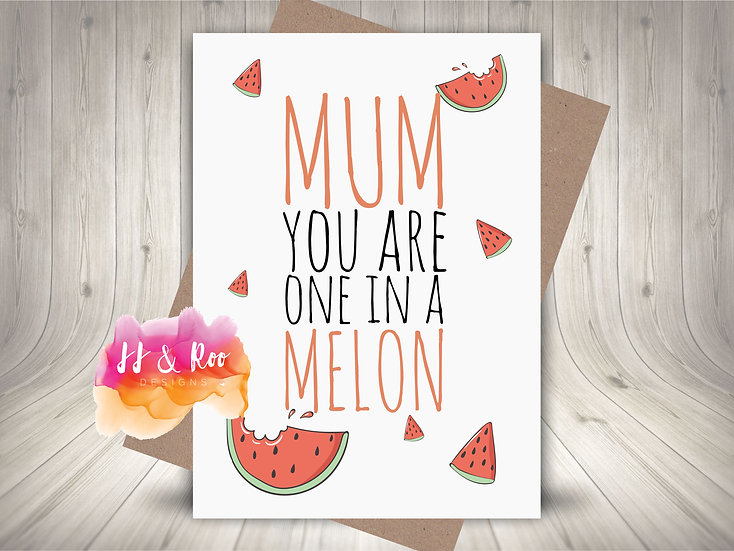 Funny Card for Mum: You Are One In A Melon Pun