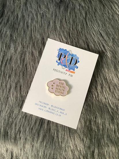 End Mental Health Stigma Pin Badge/Awareness Enamel Pin