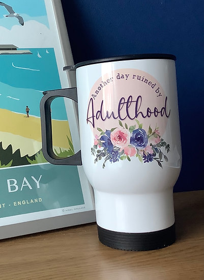 Funny Travel Mug: Another Day Ruined By Adulthood