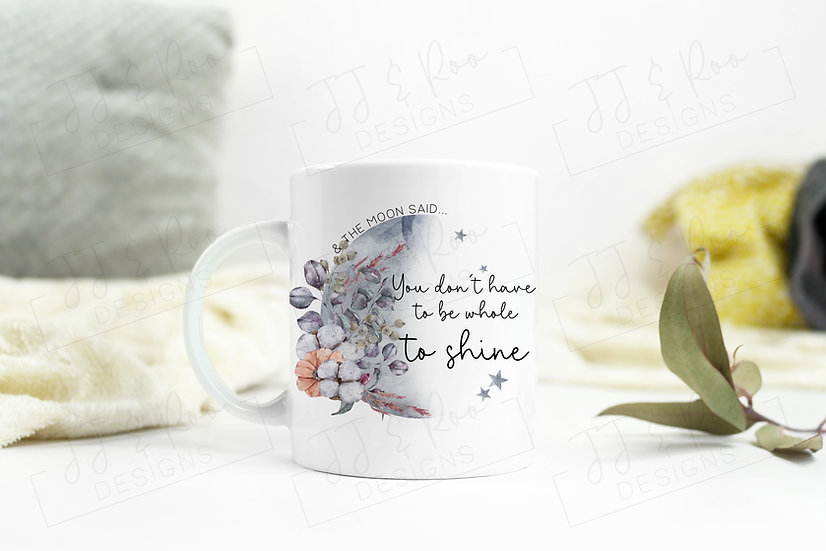 Mental Health Moon Mug: You Don't Have To Be Whole To Shine