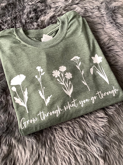 """""""Grow though what you go through"""" Wildflower TShirt: Mental Health Awareness Top"""