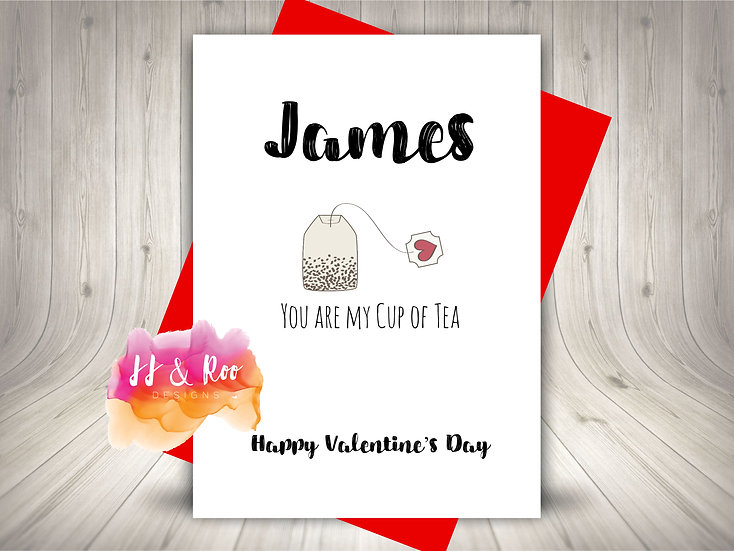 Personalised Valentines Card: You Are My Cup Of Tea