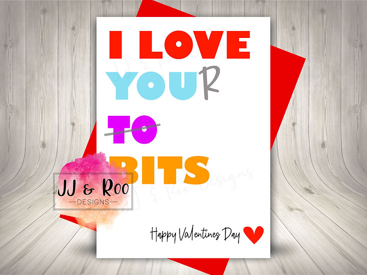 Funny/Cheeky Valentines Card: I Love Your Bits