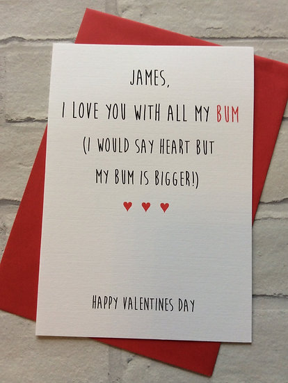Personalised Funny Valentines Day Card: Love You With All My Bum