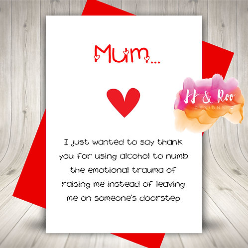 Funny Cheeky Card for Mum: Thanks For Not Leaving Me On A Doorstep