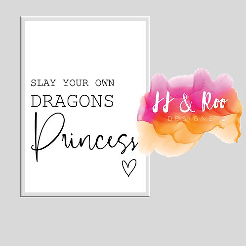 Slay Your Own Dragons Princess Girls Bedroom/Nursery Print (Unframed)