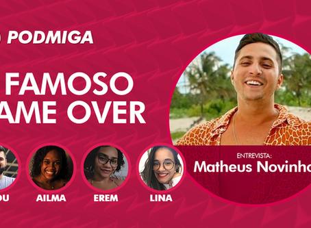 Ouça a entrevista de Matheus Crivella, o Novinho do De Férias com o Ex, no PODMIGA