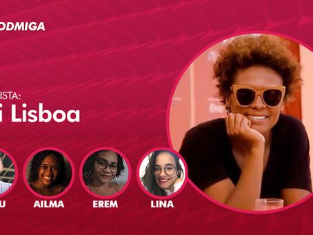 Lidi Lisboa abre 4ª temporada do Resumo e Resenha do PODMIGA; ouça