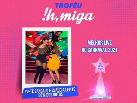 """Ivete Sangalo e Claudia Leitte conquistam o """"Troféu Ih, Miga!"""" de melhor live do Carnaval 2021"""